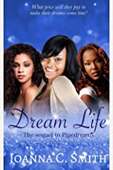Dream Life: The sequel to Pipedreams Kindle Edition