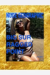 Nude Geographic - Ragged Point Big Sur: Ragged Point, Big Sur Kindle Edition
