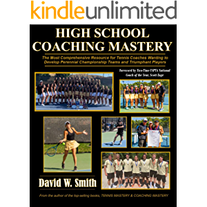 High School Coaching Mastery: The most comprehensive resource for tennis coaches wanting to develop perennial…