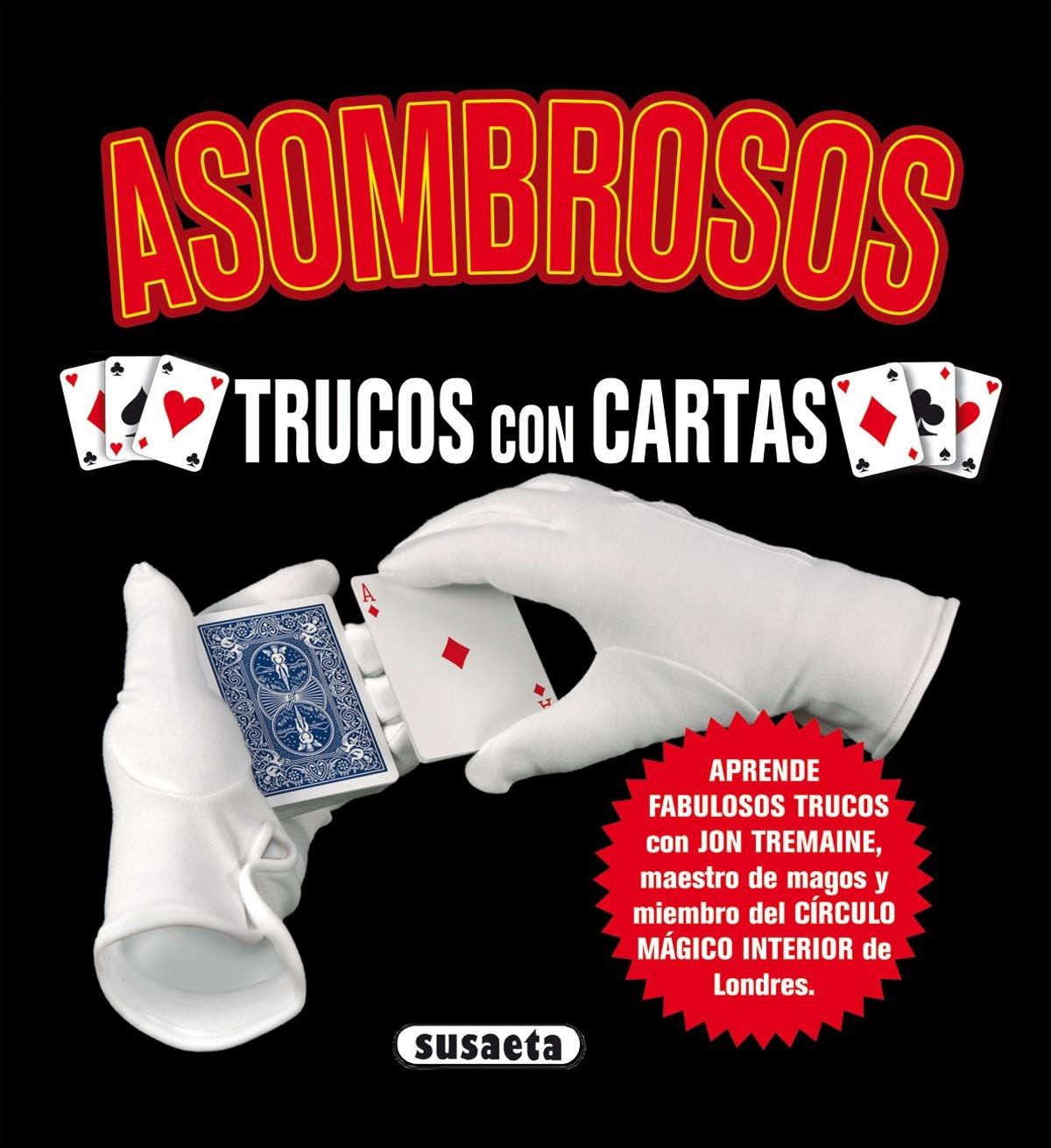 Asombrosos Trucos Con Cartas (Magia Para Todos): Amazon.es ...