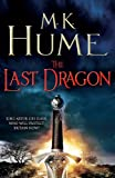 The Last Dragon (Twilight of the Celts Book I): An epic tale of King Arthur's legacy