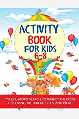 Activity Book for Kids 6-8: Mazes, Word Search, Connect the Dots, Coloring, Picture Puzzles, and More! Paperback