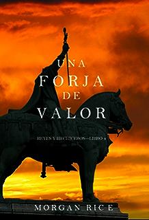 Una Forja de Valor (Reyes y Hechiceros—Libro 4) (Spanish Edition)