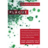 Plague: One Scientist's Intrepid Search for the Truth about Human Retroviruses and Chronic Fatigue Syndrome (ME/CFS), Autism,