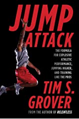 Jump Attack: The Formula for Explosive Athletic Performance, Jumping Higher, and Training Like the Pros Kindle Edition
