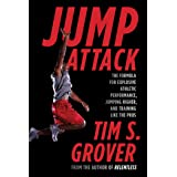 Jump Attack: The Formula for Explosive Athletic Performance, Jumping Higher, and Training Like the Pros (Tim Grover Winning S
