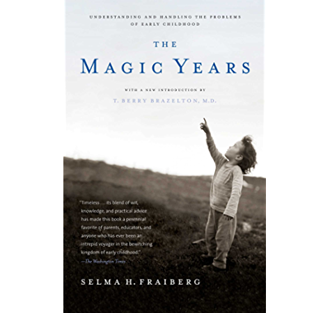 The Magic Years Understanding And Handling The Problems Of Early Childhood Kindle Edition By Fraiberg Selma H Brazelton T Berry Health Fitness Dieting Kindle Ebooks Amazon Com