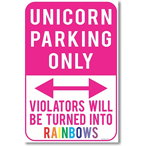 Unicorn Parking Only - Violators Will Be Turned Into Rainbows - NEW Humor Poster