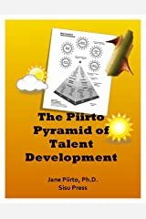 The Piirto Pyramid of Talent Development Kindle Edition