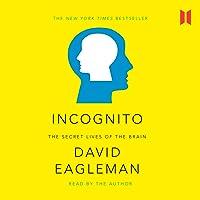 Incognito: The Secret Lives of the Brain