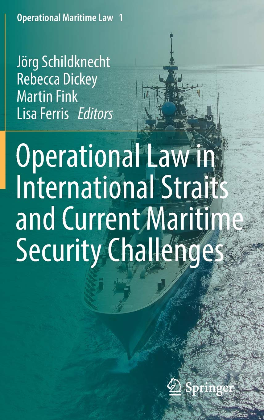 Download Operational Law in International Straits and Current Maritime Security Challenges (Operational Maritime Law) ebook
