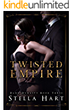 Twisted Empire: A Dark Captive Romance (Dark Dynasty Book 3)