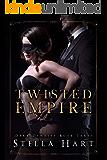 Twisted Empire: A Dark Captive Romance (Dark Dynasty Book 3)