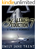 Leah's Seduction: 7 (Gianni and Leah - Leah's Seduction)