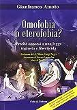 Omofobia o eterofobia? Perché opporsi a una legge ingiusta e liberticida