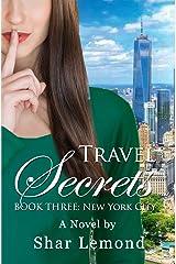 Travel Secrets: Book Three - New York City Kindle Edition