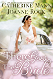 There Goes the Bride (Runaway Brides Book 3)