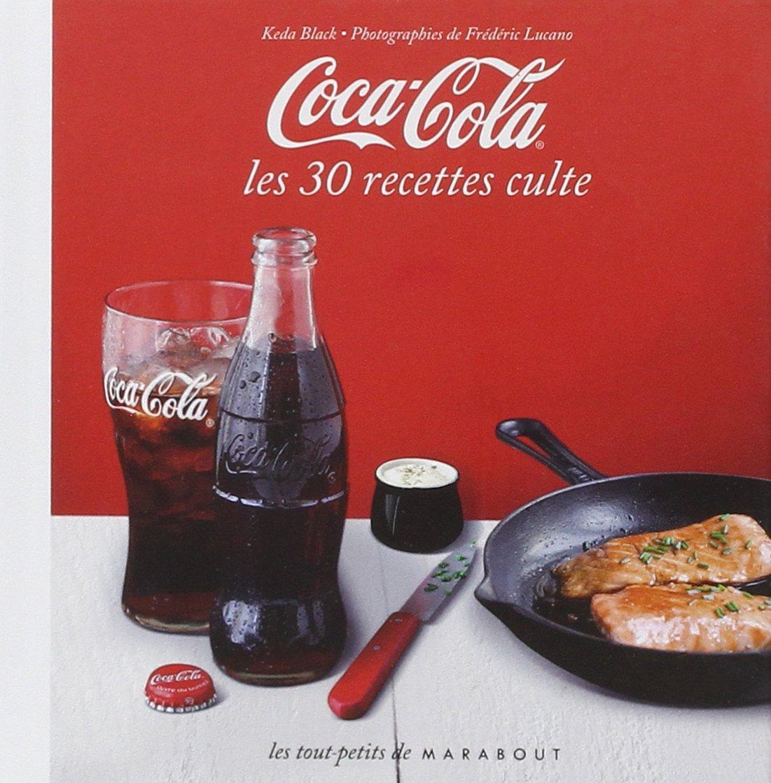 coca cola 30 recettes gourmandes sucres et sales