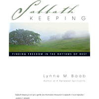 Sabbath Keeping: Finding Freedom in the Rhythms of Rest book cover