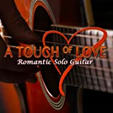 A Touch of Love: Romantic Solo Guitar