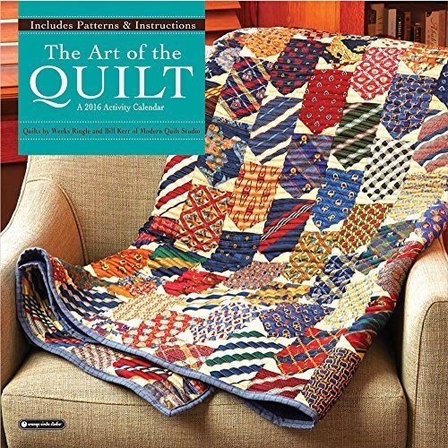 Art of the Quilt 2016 Calendar: Includes Patterns and Instructions by Weeks Ringle (2015-07-15) (The Art Of The Quilt 2015 Calendar)