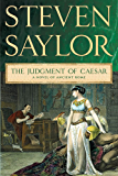 The Judgment of Caesar: A Novel of Ancient Rome (The Roma Sub Rosa series Book 10)
