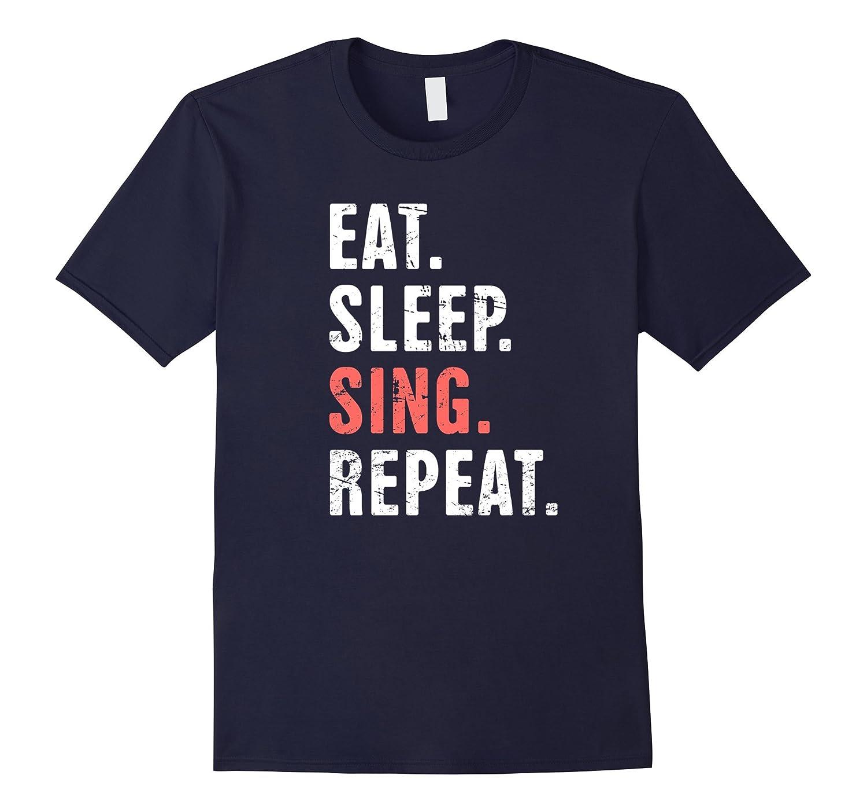 EAT. SLEEP. SING. REPEAT.   Musical Theater T-Shirt-T-Shirt
