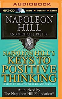 Napoleon hill the road to riches 13 keys to success think and napoleon hills keys to positive thinking 10 steps to health wealth and success fandeluxe Gallery