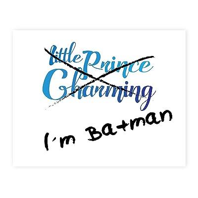 I'm Batman Not Prince Charming, Batman Print in 05x07 Inch Print, Funny Quotes Print, I'm Batman Wall Sign, Baby Nursery Wall Decor Kids Bedroom Decor, Kids PosterQuote Artwork, Baby Boy Nursery: Baby