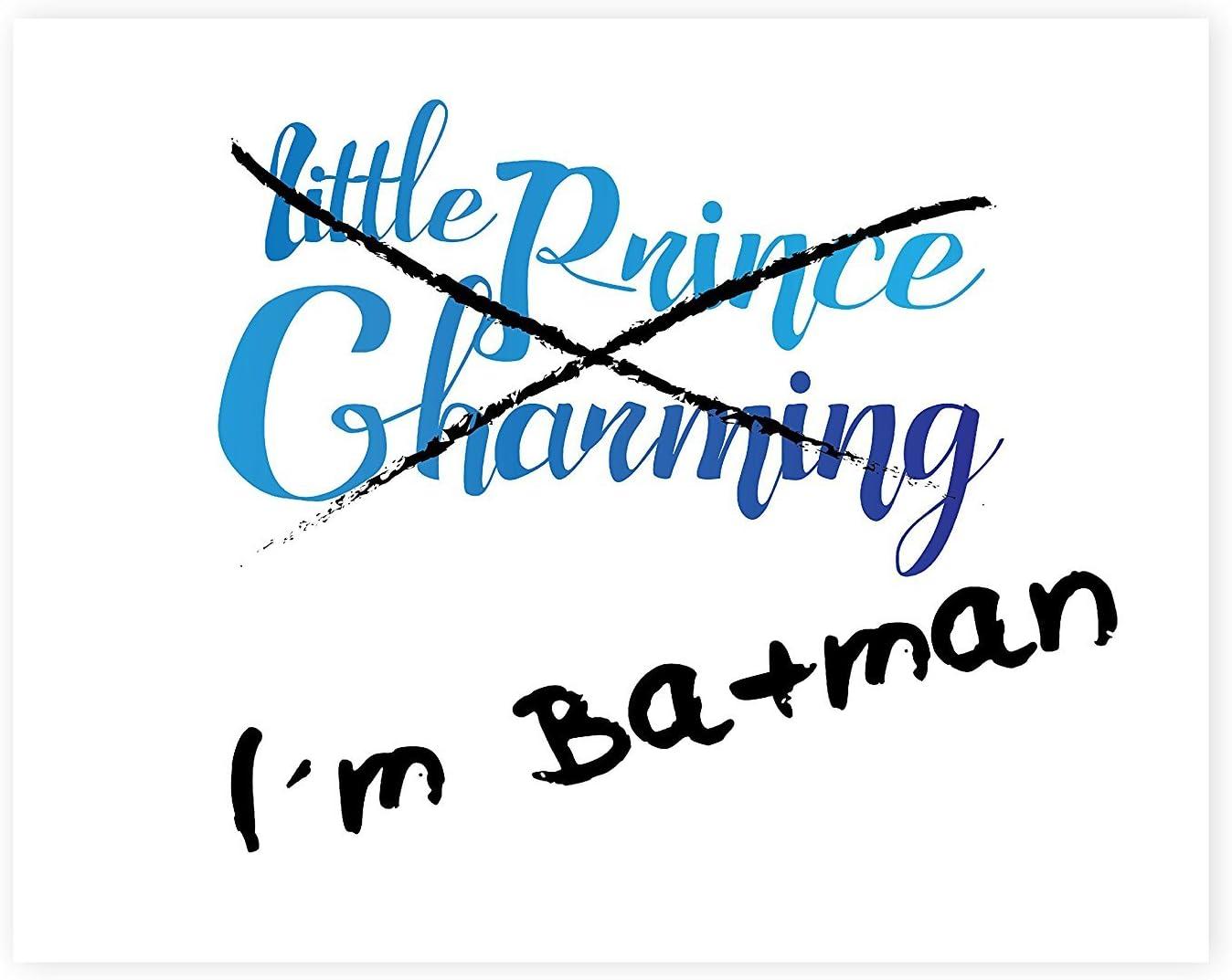 I'm Batman Not Prince Charming, Batman Print in 08x10 Inch Print, Funny Quotes Print, I'm Batman Wall Sign, Baby Nursery Wall Decor Kids Bedroom Decor, Kids PosterQuote Artwork, Baby Boy Nursery