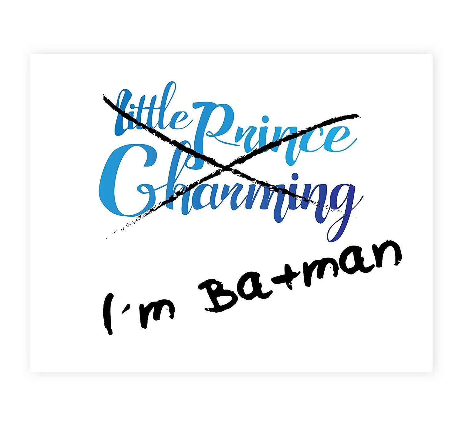 I'm Batman Not Prince Charming, Batman Print in 05x07 Inch Print, Funny Quotes Print, I'm Batman Wall Sign, Baby Nursery Wall Decor Kids Bedroom Decor, Kids PosterQuote Artwork, Baby Boy Nursery
