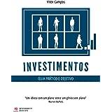 Investimentos - guia prático e objetivo