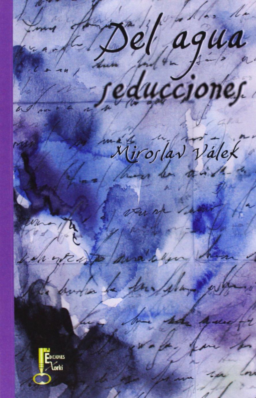 Del agua seducciones (Poesía): Amazon.es: Miroslav Válek, Ján Zambor, Valeria Kovachova Rivera de Rosales: Libros