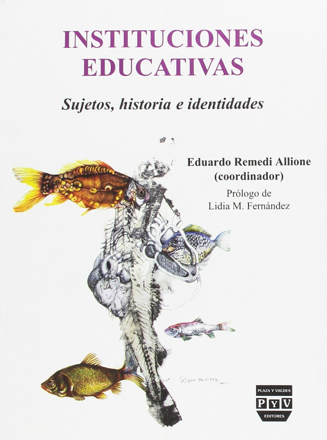 Instituciones Educativas/educational Institutions: Sujetos, Historia E Identidades (Spanish Edition) (Spanish) Paperback – March 30, 2005