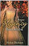 ROGUE in the Regency Ballroom: Rogue's Widow, Gentleman's Wife / A Scoundrel of Consequence (Regency Ballroom Collection)