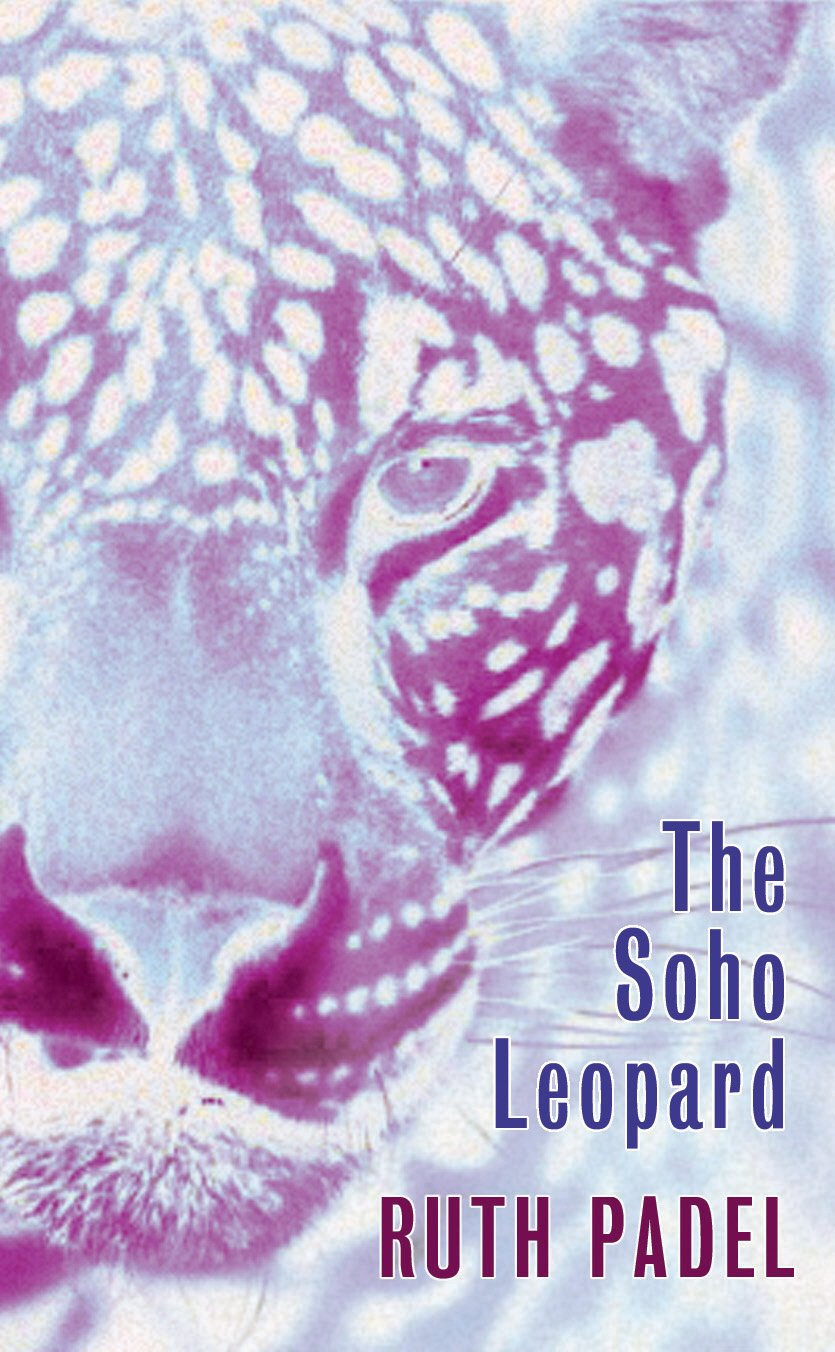 The Soho Leopard (Chatto Poetry): Ruth Padel: 9780701176211 ...