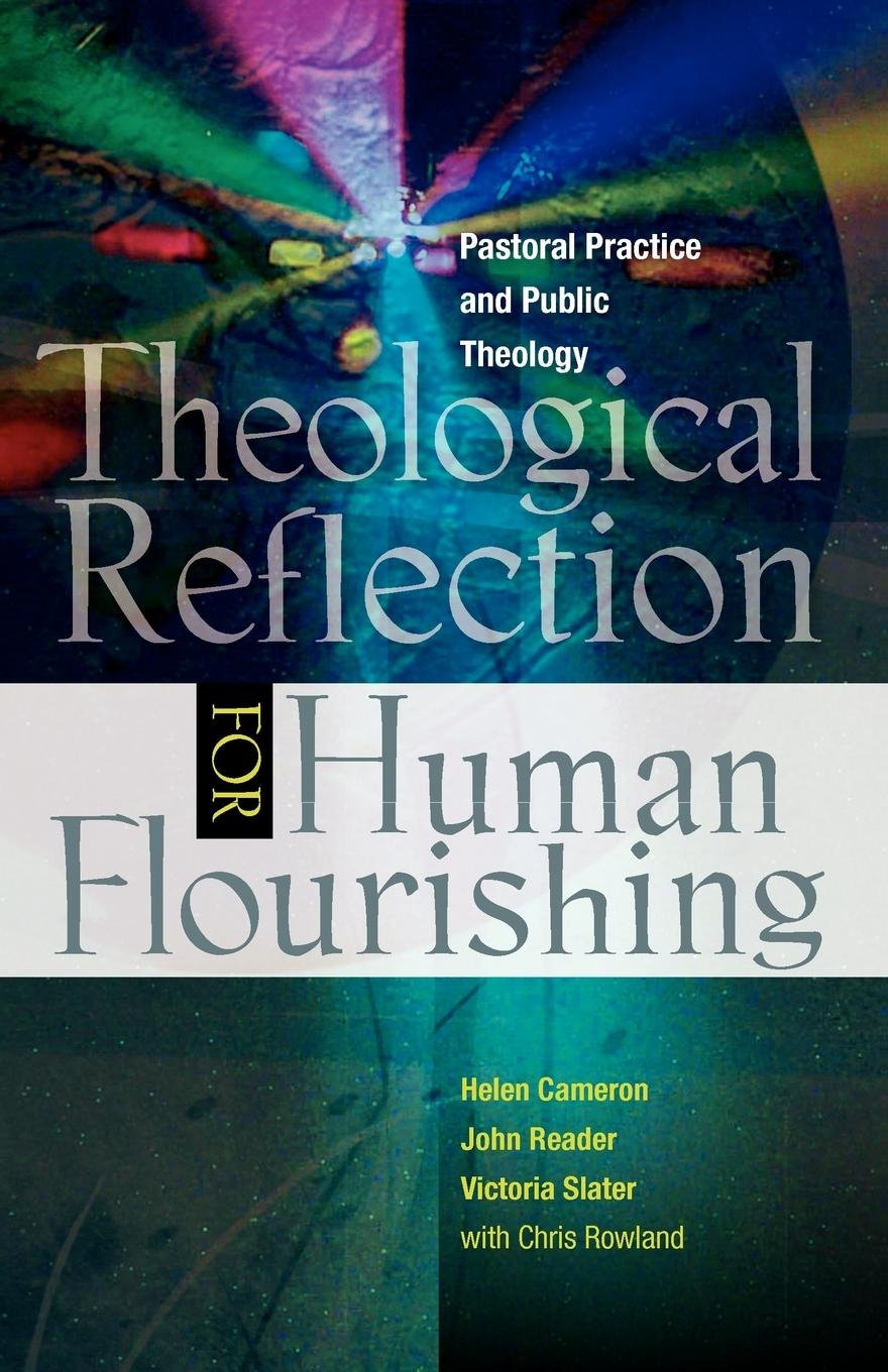 Download Theological Reflection for Human Flourishing: Pastoral Practice and Public Theology ebook