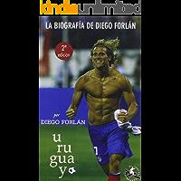 U-RU-GUA-YO Biografía de Diego Forlán