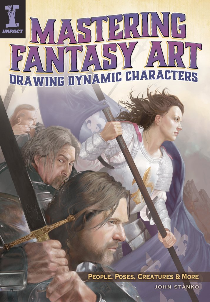 Read Online Mastering Fantasy Art - Drawing Dynamic Characters: People, Poses, Creatures and More PDF