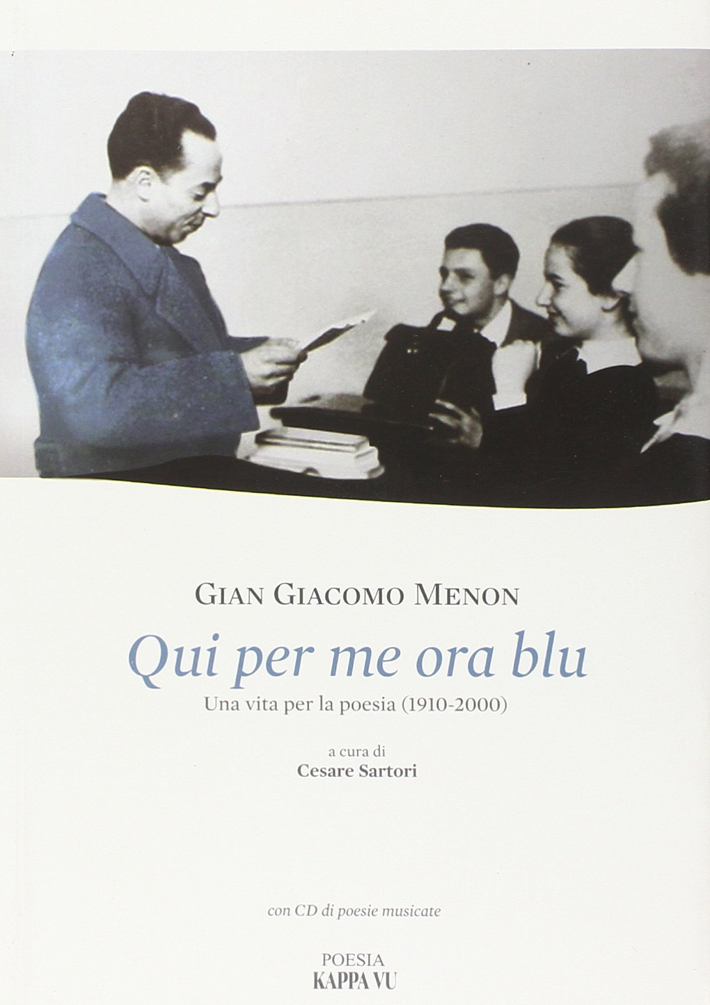 Download Qui per me ora blu. Una vita per la poesia (1910-2000). Con CD Audio ebook