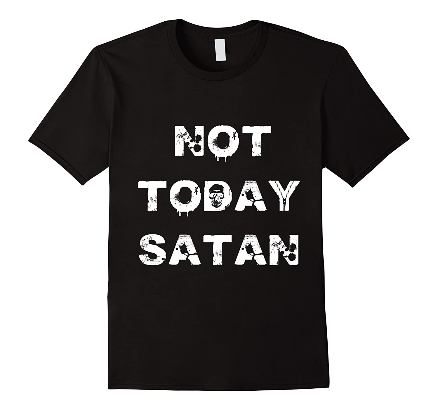 Not Today Satan Funny T-Shirt-RT