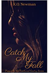 Catch My Fall: Prequel to the Fractured Gentry Series Kindle Edition