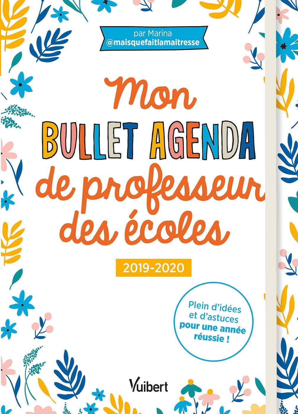 Mon bullet - agenda de professeur des ecoles 2019/2020 ...