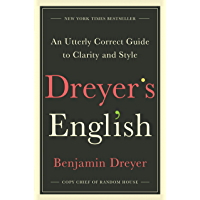 Dreyer's English: An Utterly Correct Guide to Clarity and Style (English Edition)