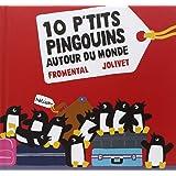 10 p'tits pingouins autour du monde