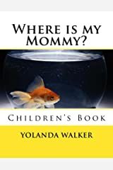 Where is my Mommy? Kindle Edition