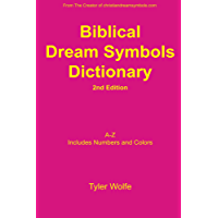 Biblical Dream Symbols Dictionary 2nd Edition (English Edition)