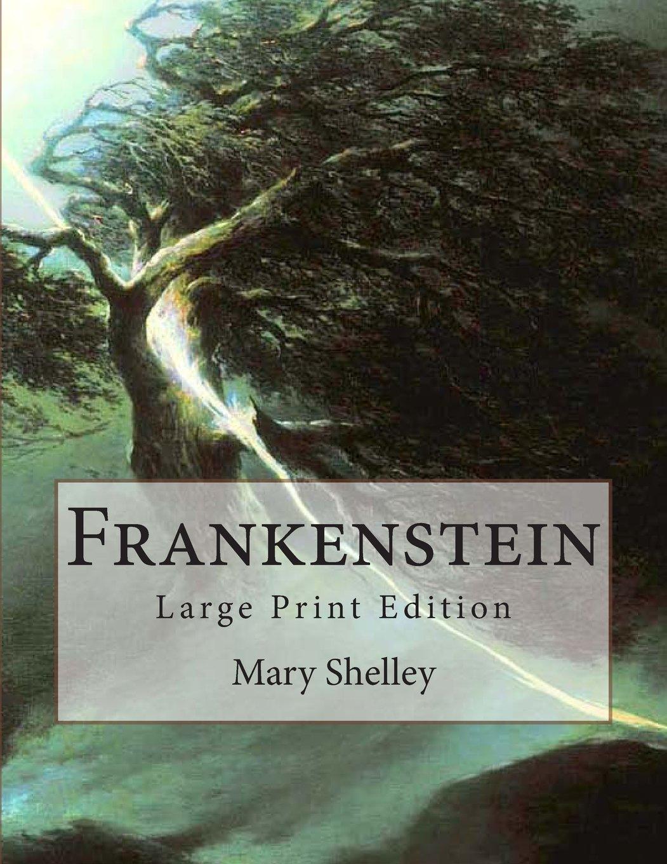 Frankenstein: Large Print Edition: Mary Wollstonecraft Shelley:  9781493617517: Amazon.com: Books