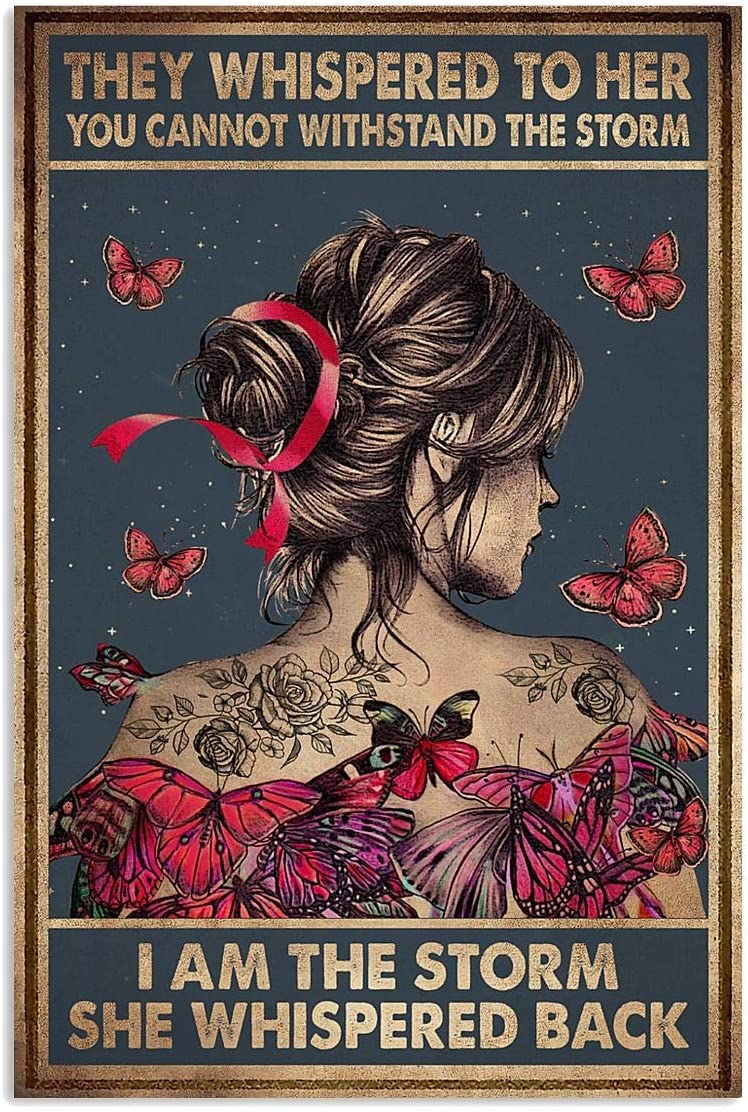 THEY WHISPERED TO HER YOU CAN NOT WITHSTAND THE STORM I AM STORM FUNNY SLAY PROUD QUOTE SAYING PINK BUTTERFLY GIRL WOMAN TATTOO VINTAGE RETRO ART PICTURE HOME WALL DECOR VERTICAL NO FRAME POSTER