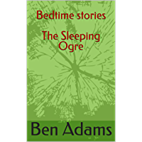 Bedtime stories  The Sleeping Ogre (English Edition)